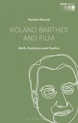 AU62.93 • Buy Roland Barthes And Film: Myth, Eroticism And Poetics (Film Thinks)