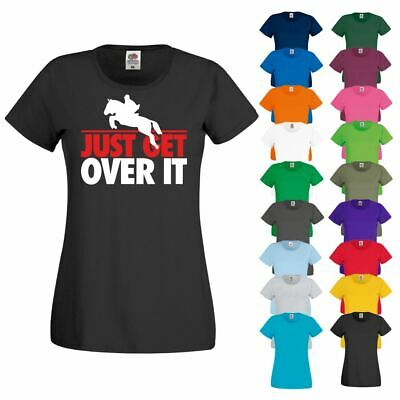 £7.99 • Buy Ladies T-Shirt Riding Equestrian Show Jumping Horse Jockey Top JUST GET OVER IT