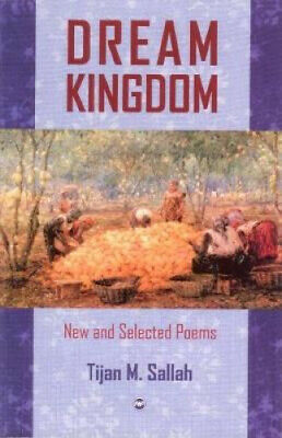 AU34.42 • Buy Dream Kingdom: New And Selected Poems By Tijan M. Sallah