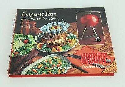 $ CDN26.62 • Buy Vintage 1977 Elegant Fare From The Weber Kettle Charcoal Grill Cookbook Grilling