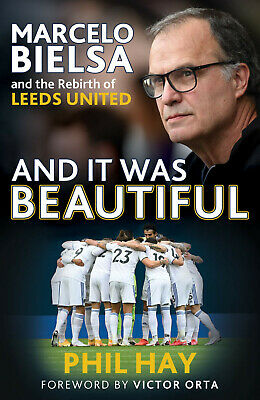 £13.99 • Buy And It Was Beautiful: Marcelo Bielsa And The Rebirth Of Leeds United - Pre-Order
