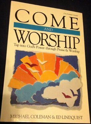 £20.97 • Buy COME AND WORSHIP: TAP INTO GOD'S POWER THROUGH PRAISE AND By E D Lindquist VG