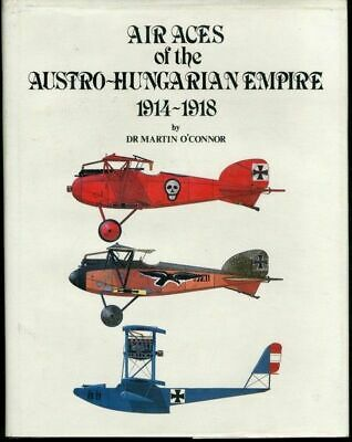 £28.77 • Buy Air Aces Of The Austro-Hungarian Empire 1914-1918 By Dr. Martin O'Connor HC