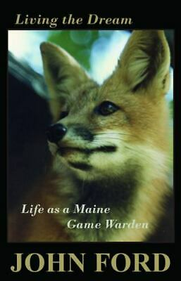 $11.66 • Buy Living The Dream: Life As A Maine Game Warden