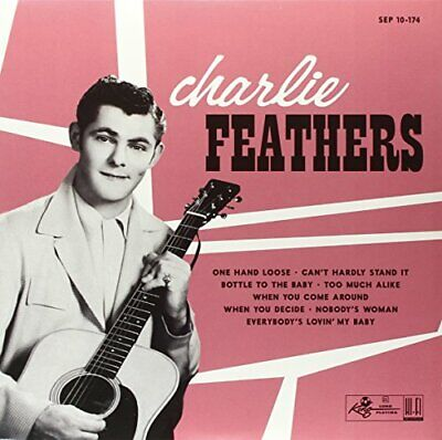 £91.15 • Buy CHARLIE FEATHERS - One Hand Loose / Can't Hardly Stand It + 6 - Vinyl - *NEW*