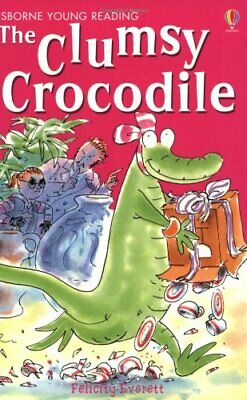 £18.05 • Buy CLUMSY CROCODILE (USBORNE YOUNG READERS) By Felicity Everett **Mint Condition**