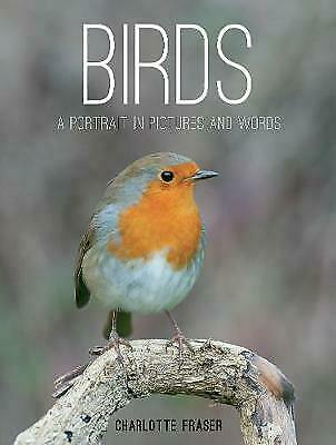 £9.80 • Buy Birds: A Portrait In Pictures And Words By Charlotte Fraser  NEW HARDBACK   T115