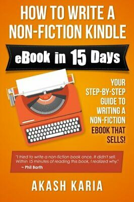 £54.37 • Buy HOW TO WRITE A NON-FICTION KINDLE EBOOK IN 15 DAYS: YOUR By Akash Karia