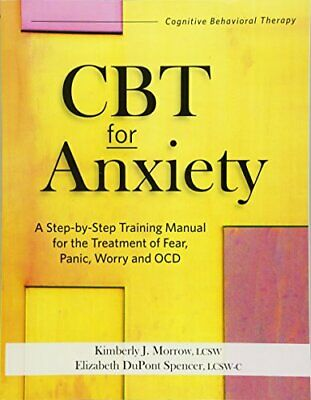£18.80 • Buy CBT FOR ANXIETY: A STEP-BY-STEP TRAINING FOR TREATMENT OF By Kimberly Morrow