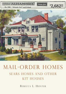 $29.95 • Buy Mail-Order Homes: Sears Homes And Other Kit Houses (Shire USA), Hunter, Rebecca,