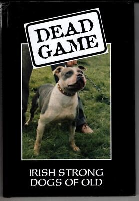 £30 • Buy DEAD GAME: IRISH STRONG DOGS OF OLD. : Darcy (Jonathan). Editor.