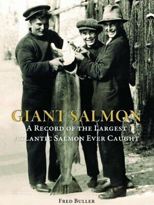 £46.32 • Buy GIANT SALMON: A RECORD OF LARGEST ATLANTIC SALMON EVER By Fred Buller EXCELLENT