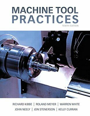 $41.95 • Buy MACHINE TOOL PRACTICES By Richard Kibbe & Roland Meyer - Hardcover **Excellent**