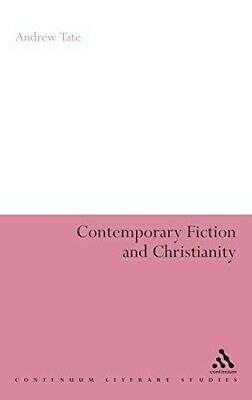 £108.42 • Buy Contemporary Fiction And Christianity (Continuum Literary Studies)  New Book Tat