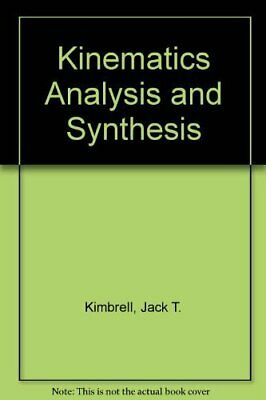 $14.95 • Buy KINEMATICS ANALYSIS AND SYNTHESIS (MCGRAW-HILL SERIES IN By Jack T. Kimbrell