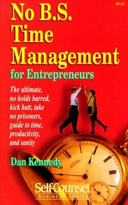 £53.78 • Buy NO B.S. TIME MANAGEMENT FOR ENTREPRENEURS: ULTIMATE, NO By Dan S. Kennedy *VG+*