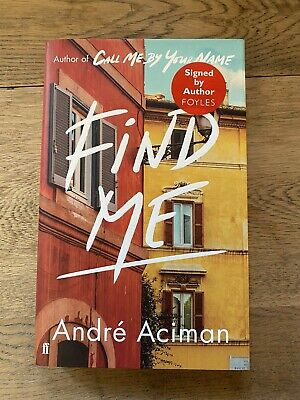 AU56.06 • Buy Find Me Andre Aciman Signed Hardback Call Me By Your Name Sequel