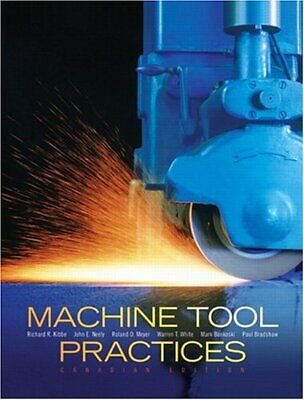 $22.95 • Buy MACHINE TOOL PRACTICES CANADIAN EDITION By Richard R. Kibbe & John E. Neely *VG*