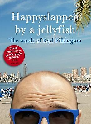 £1.40 • Buy Happyslapped By A Jellyfish: The Words Of Karl Pilkington By Karl Pilkington (P…