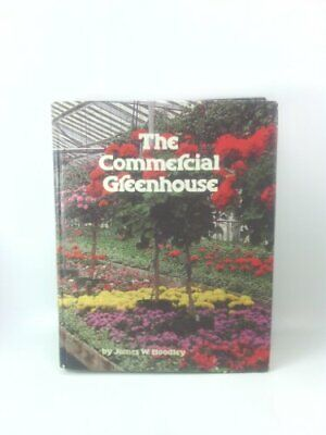 £10.96 • Buy COMMERCIAL GREENHOUSE By James William Boodley - Hardcover *Excellent Condition*