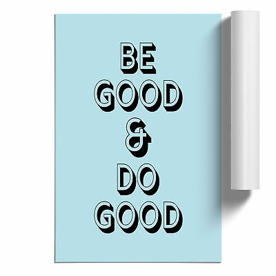 £14.95 • Buy Be Good Do Good Typography Poster Print Wall Art Unframed Picture