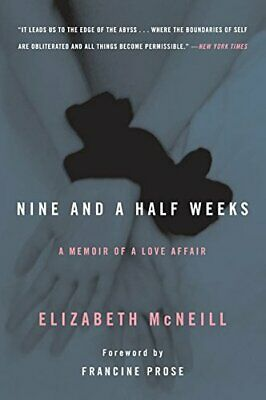 £16.82 • Buy NINE AND A HALF WEEKS: A MEMOIR OF A LOVE AFFAIR By Elizabeth Mcneill EXCELLENT