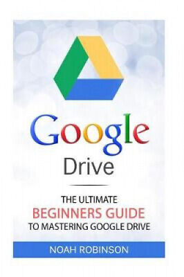 AU33.80 • Buy Google Drive: The Ultimate Beginners Guide To Mastering Google Drive [booklet]