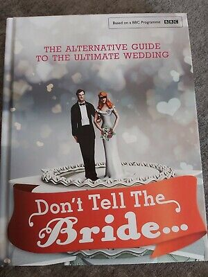 £4 • Buy BBC Hit Series Don't Tell The Bride Alternative Guide - Ultimate Wedding Book