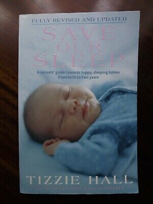AU15.30 • Buy Save Our Sleep By Tizzie Hall - Revised PB Book - Baby Whisperer, Parenting