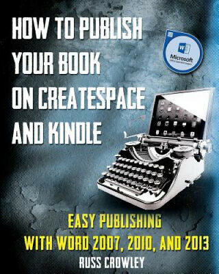 AU40.89 • Buy How To Publish Your Book On CreateSpace And Kindle: Easy Publishing With Word
