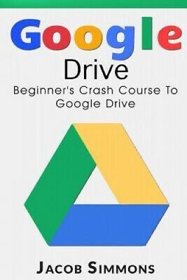 AU33.80 • Buy Google Drive: Beginner's Crash Course To Google Drive By Jacob Simmons