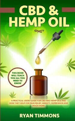 AU26.56 • Buy CBD & Hemp Oil: A Practical Users Guide For CBD And Hemp Oils And How They