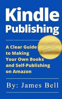 AU41.75 • Buy Kindle Publishing: A Clear Guide To Making Your Own Books And Self-Publishing