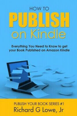 AU19.46 • Buy How To Publish On Kindle: Everything You Need To Know To Get Your Book