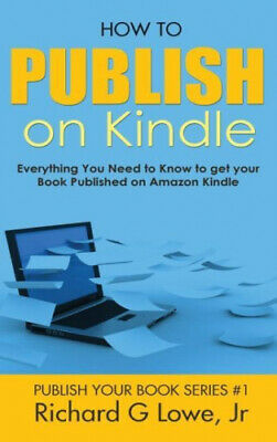 AU25.79 • Buy How To Publish On Kindle: Everything You Need To Know To Get Your Book