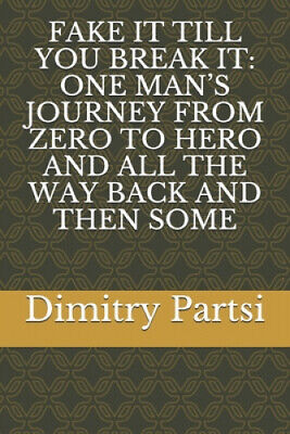 AU18.90 • Buy Fake It Till You Break It: One Man's Journey From Zero To Hero And All The Way