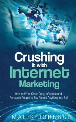 AU30.85 • Buy Crushing It With Internet Marketing: How To Write Great Copy, Influence And