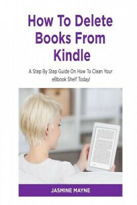 AU18.57 • Buy How To Delete Books From Kindle: Clean Your Shelf Today! By Jasmine Mayne