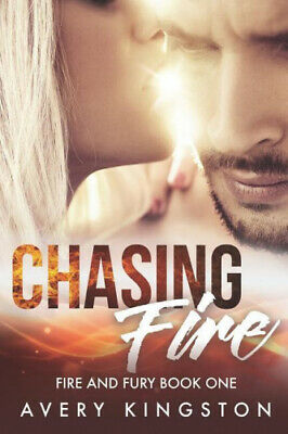 AU51.32 • Buy Chasing Fire: (fire And Fury Book One) (Fire And Fury) By Avery Kingston