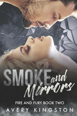 AU49.90 • Buy Smoke And Mirrors: Fire And Fury Book Two (Fire And Fury) By Avery Kingston