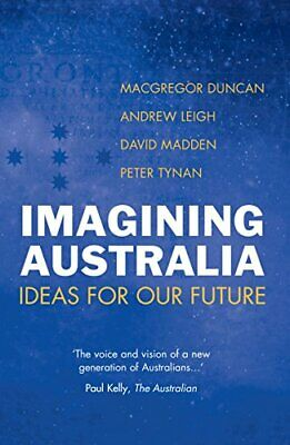 £61.96 • Buy IMAGINING AUSTRALIA: IDEAS FOR OUR FUTURE By Macgregor Duncan & Andrew Leigh NEW