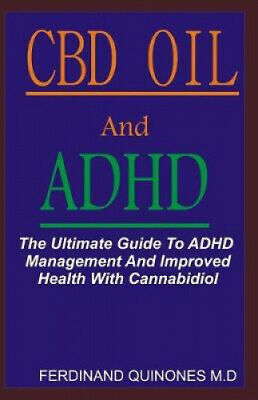 AU29.35 • Buy CBD Oil And ADHD: The Ultimate Guide To ADHD Management And Improved Health
