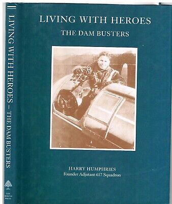£185 • Buy LIVING WITH HEROES - THE DAM BUSTERS (4 Signatures)