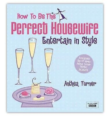 £1.40 • Buy How To Be The Perfect Housewife: Entertain In Style By Turner, Anthea Paperback