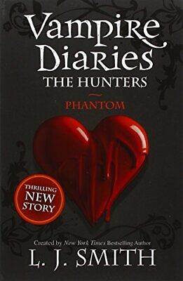 Phantom: Book 8: 1/3 (The Vampire Diaries) By Smith, L.J. Book The Cheap Fast • 5.99£