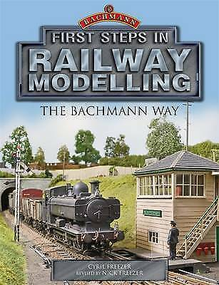 First Steps In Railway Modelling: The Bachmann Way By C.J. Freezer, Nick... • 17.50£