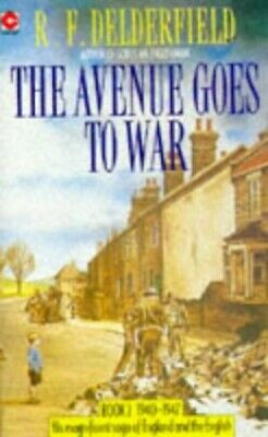 The Avenue Goes To War (The Avenue Story: Vol... By F. Delderfield, R. Paperback • 4.49£