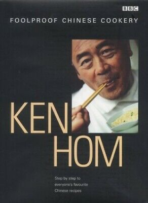 Ken Hom's Foolproof Chinese Cookery By Hom, Ken Hardback Book The Cheap Fast • 2.99£