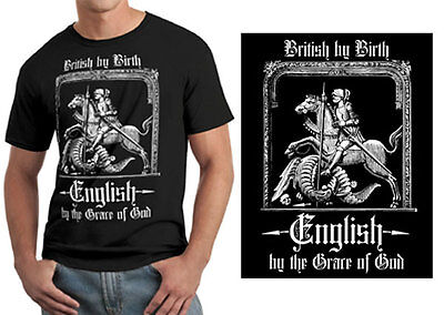 England T-shirt  British By Birth, English By The Grace Of God  , St George • 12.50£