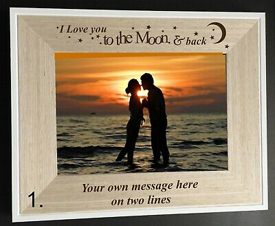 Personalised  I/we Love You To The Moon & Back Wooden 6 X 4  Photo/picture Frame • 9.90£